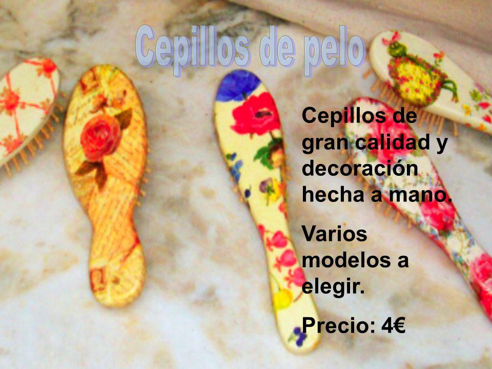 Cepillos de gran calidad y decoración hecha a mano. Varios modelos a elegir. Precio: 4