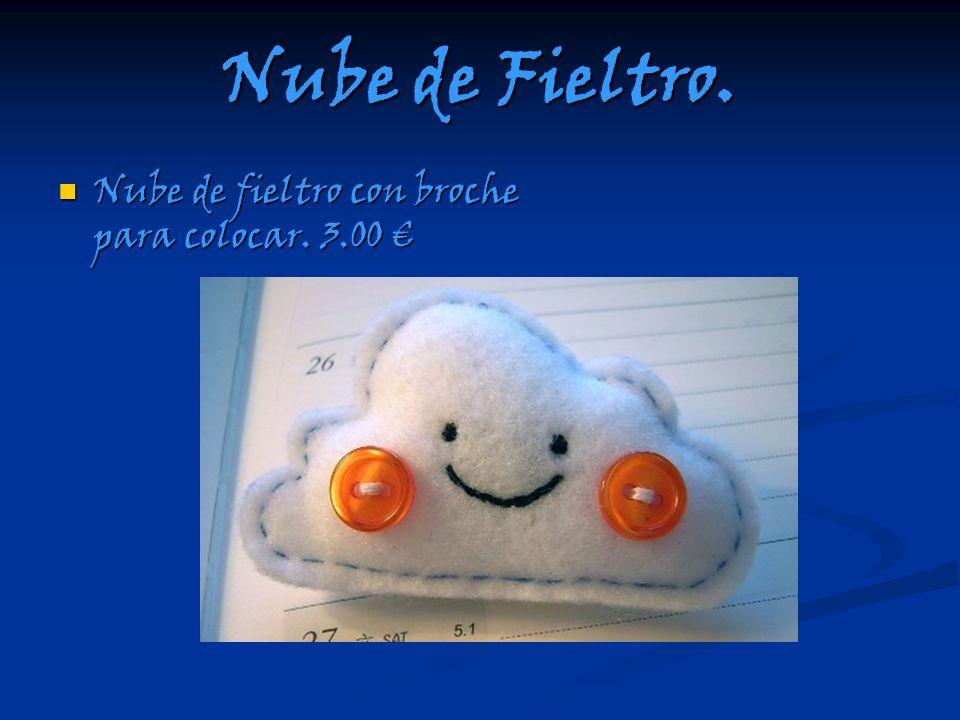 Nube de Fieltro. Nube de fieltro con broche para colocar. 3.00 Nube de fieltro con broche para colocar. 3.00