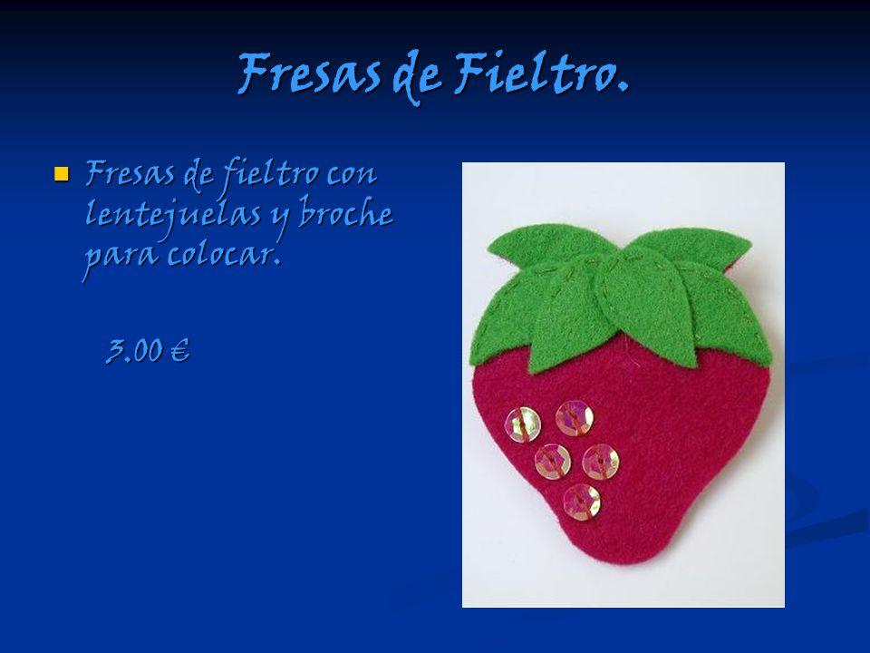 Fresas de Fieltro. Fresas de fieltro con lentejuelas y broche para colocar. Fresas de fieltro con lentejuelas y broche para colocar. 3.00 3.00