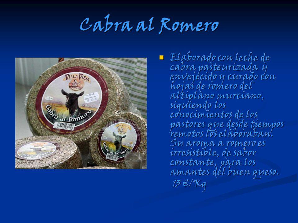 Cabra al Romero Elaborado con leche de cabra pasteurizada y envejecido y curado con hojas de romero del altiplano murciano, siguiendo los conocimiento
