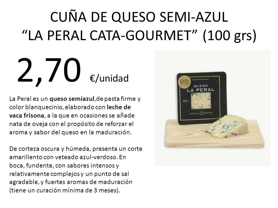 CUÑA DE QUESO SEMI-AZUL LA PERAL CATA-GOURMET (100 grs) 2,70 /unidad La Peral es un queso semiazul,de pasta firme y color blanquecinio, elaborado con