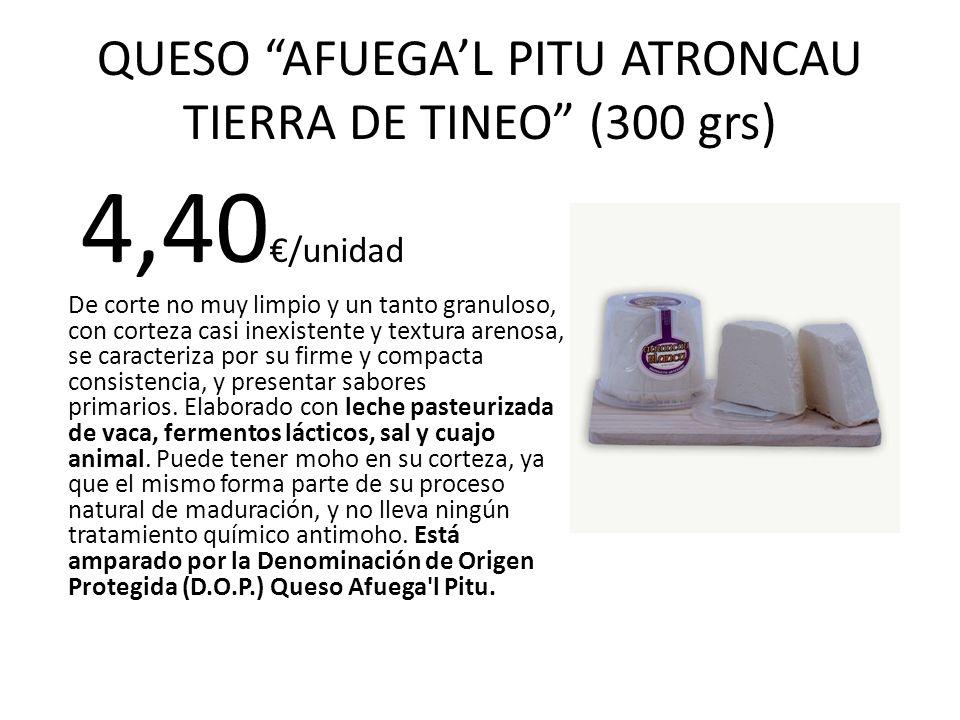 QUESO AFUEGAL PITU ATRONCAU TIERRA DE TINEO (300 grs) 4,40 /unidad De corte no muy limpio y un tanto granuloso, con corteza casi inexistente y textura