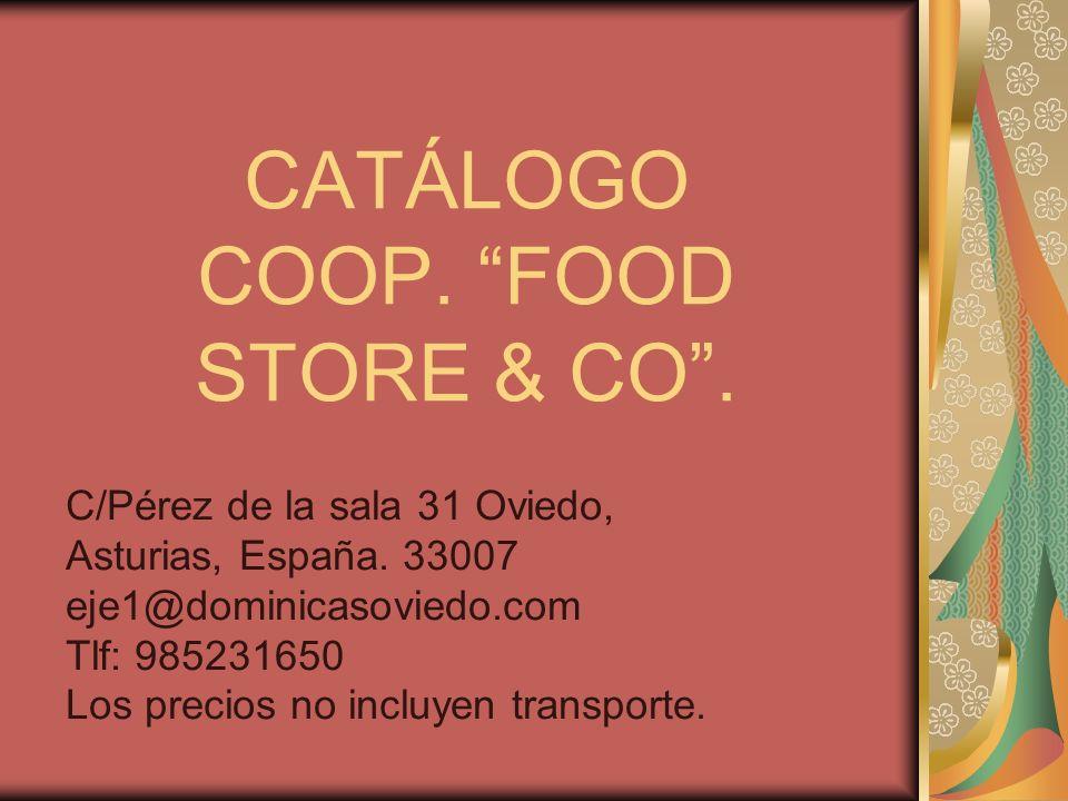 CATÁLOGO COOP. FOOD STORE & CO. C/Pérez de la sala 31 Oviedo, Asturias, España. 33007 eje1@dominicasoviedo.com Tlf: 985231650 Los precios no incluyen