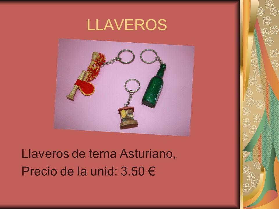 LLAVEROS Llaveros de tema Asturiano, Precio de la unid: 3.50