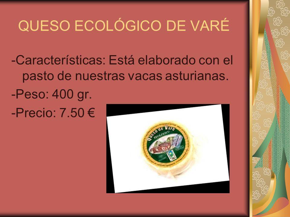 QUESO ECOLÓGICO DE VARÉ -Características: Está elaborado con el pasto de nuestras vacas asturianas. -Peso: 400 gr. -Precio: 7.50