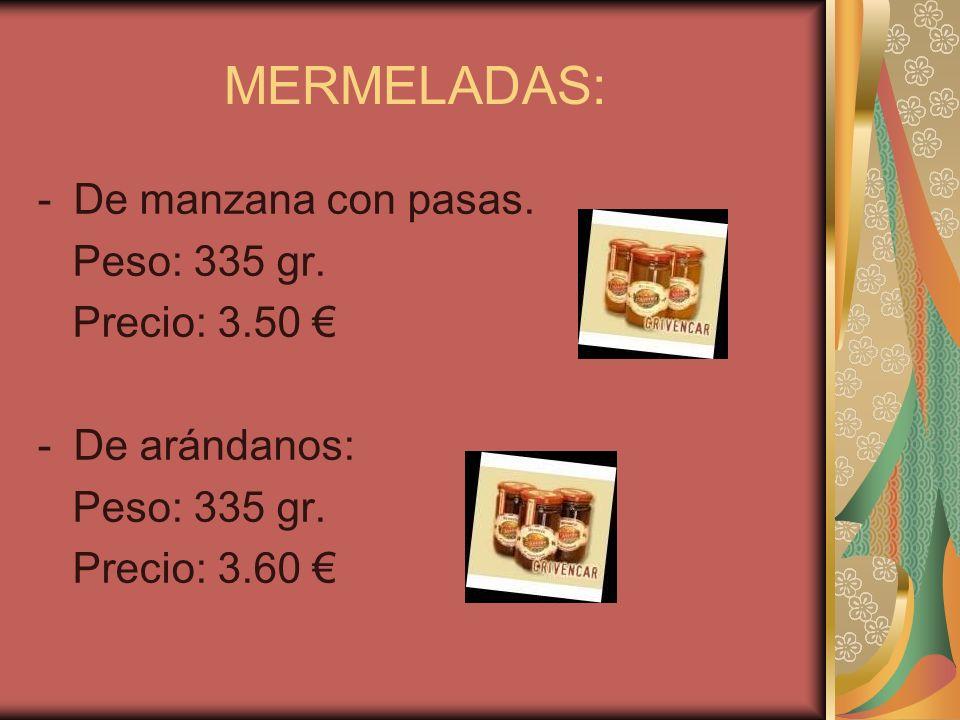 MERMELADAS: -De manzana con pasas. Peso: 335 gr. Precio: 3.50 -De arándanos: Peso: 335 gr. Precio: 3.60