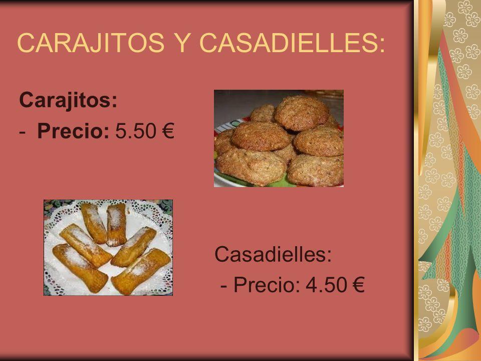 CARAJITOS Y CASADIELLES: Carajitos: -Precio: 5.50 Casadielles: - Precio: 4.50