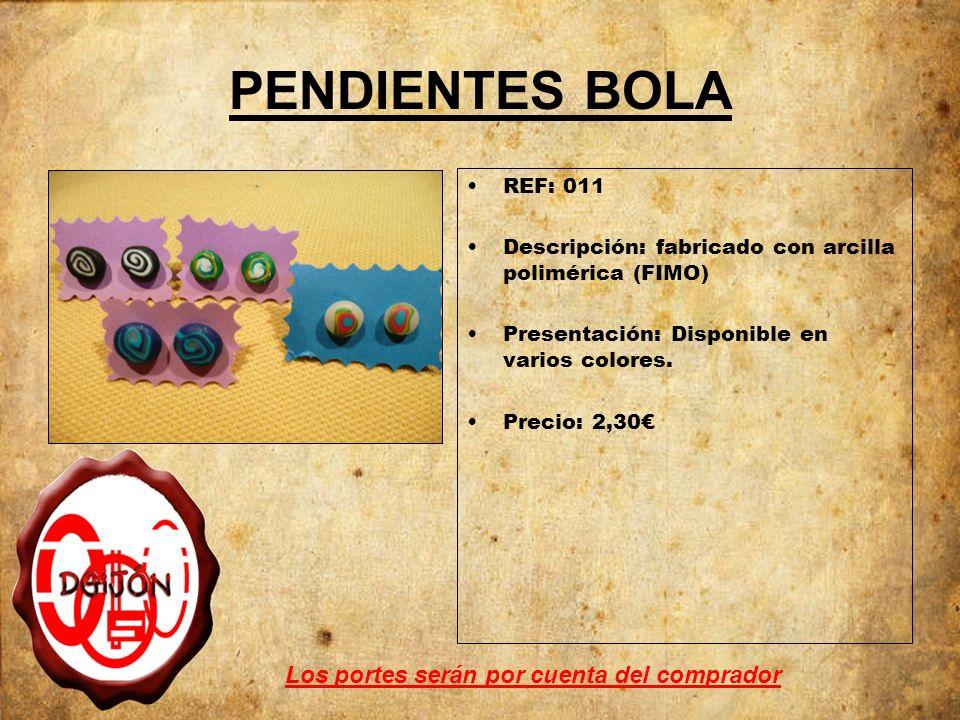 PENDIENTES BOLA REF: 011 Descripción: fabricado con arcilla polimérica (FIMO) Presentación: Disponible en varios colores. Precio: 2,30 Los portes será