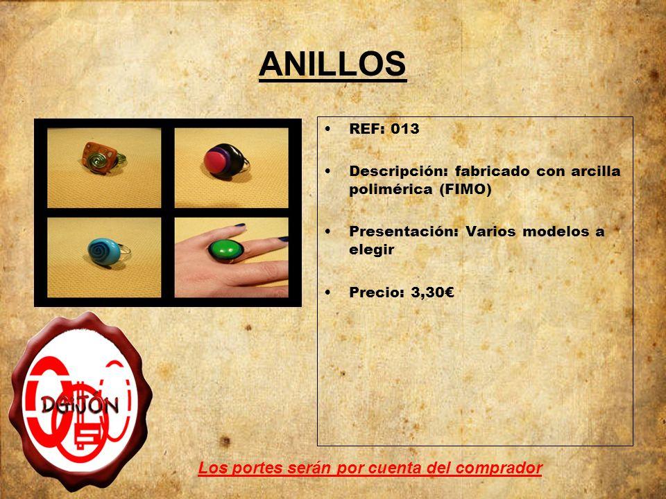 ANILLOS REF: 013 Descripción: fabricado con arcilla polimérica (FIMO) Presentación: Varios modelos a elegir Precio: 3,30 Los portes serán por cuenta d