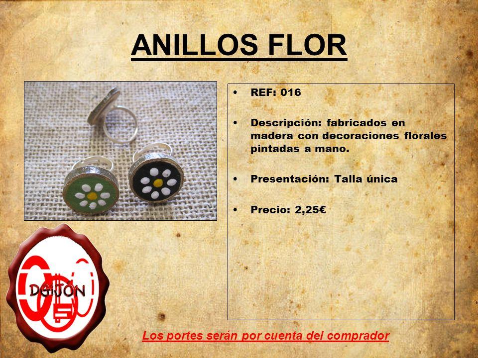 ANILLOS FLOR REF: 016 Descripción: fabricados en madera con decoraciones florales pintadas a mano. Presentación: Talla única Precio: 2,25 Los portes s