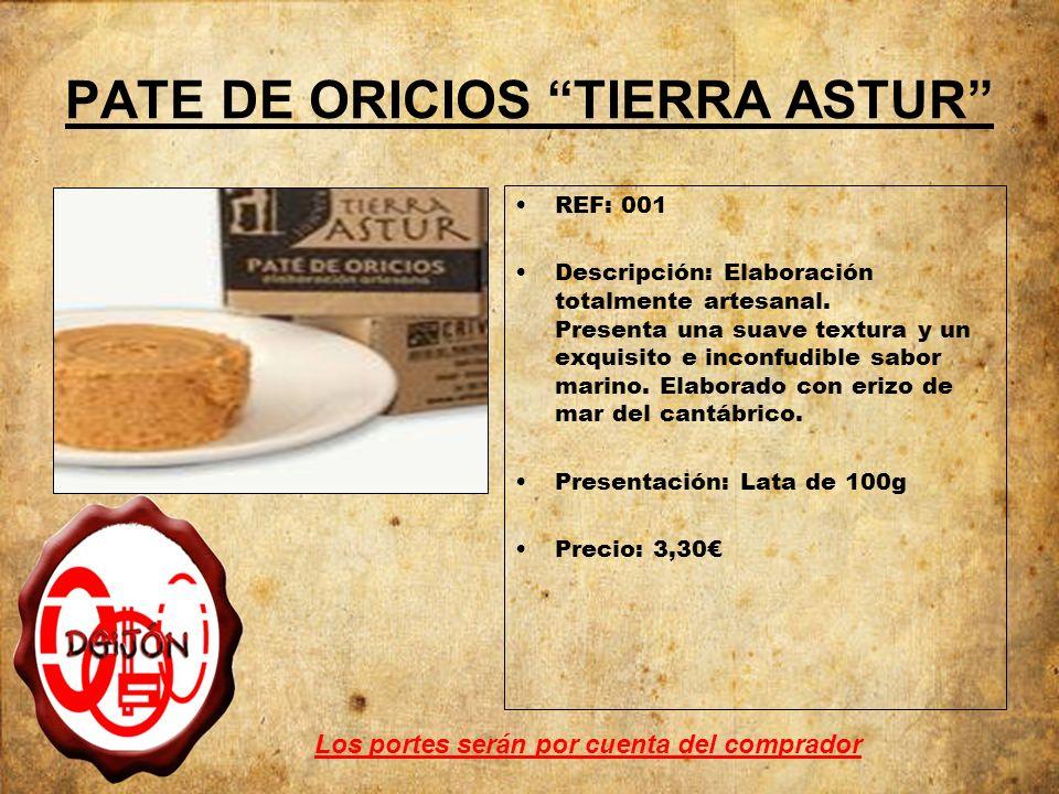 PATE DE ORICIOS TIERRA ASTUR REF: 001 Descripción: Elaboración totalmente artesanal.