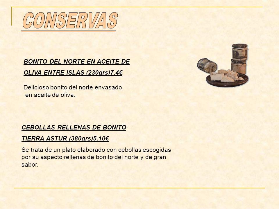 BONITO DEL NORTE EN ACEITE DE OLIVA ENTRE ISLAS (230grs)7.4 Delicioso bonito del norte envasado en aceite de oliva. CEBOLLAS RELLENAS DE BONITO TIERRA