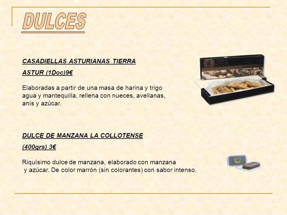 CASADIELLAS ASTURIANAS TIERRA ASTUR (1Doc)9 Elaboradas a partir de una masa de harina y trigo agua y mantequilla, rellena con nueces, avellanas, anís y azúcar.