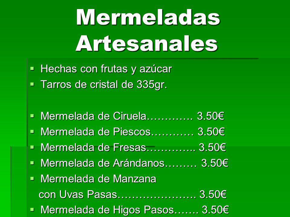 Mermeladas Artesanales Mermeladas Artesanales Hechas con frutas y azúcar Hechas con frutas y azúcar Tarros de cristal de 335gr.