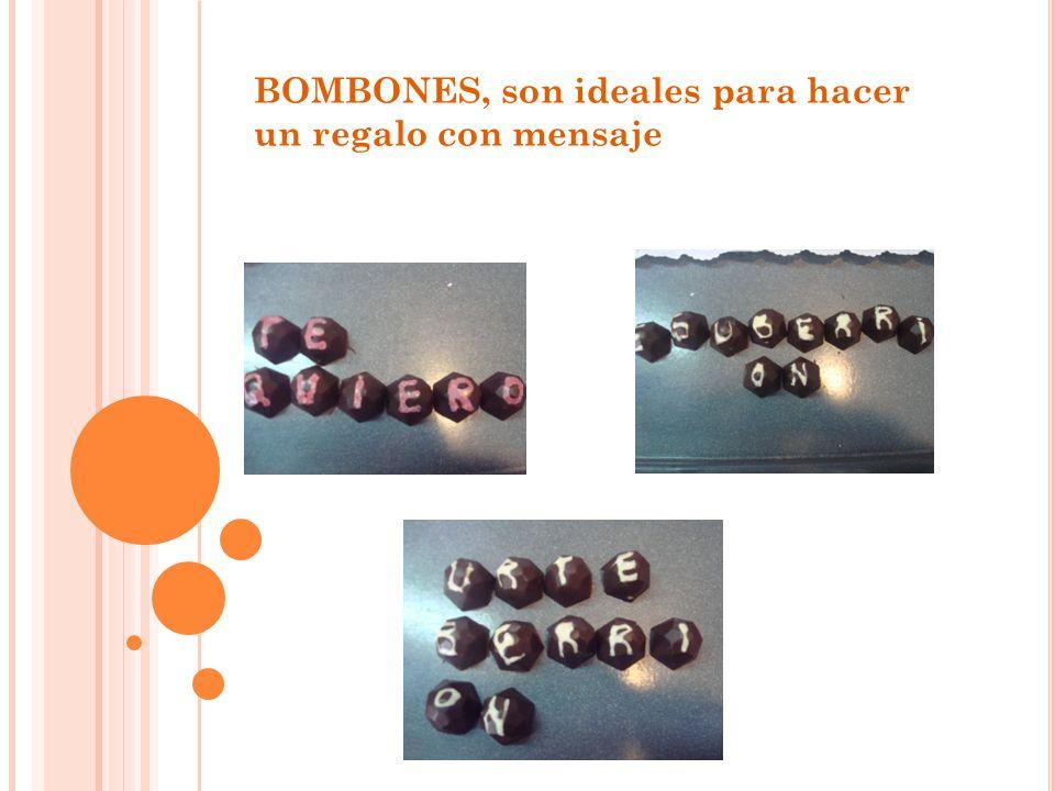 BOMBONES, son ideales para hacer un regalo con mensaje