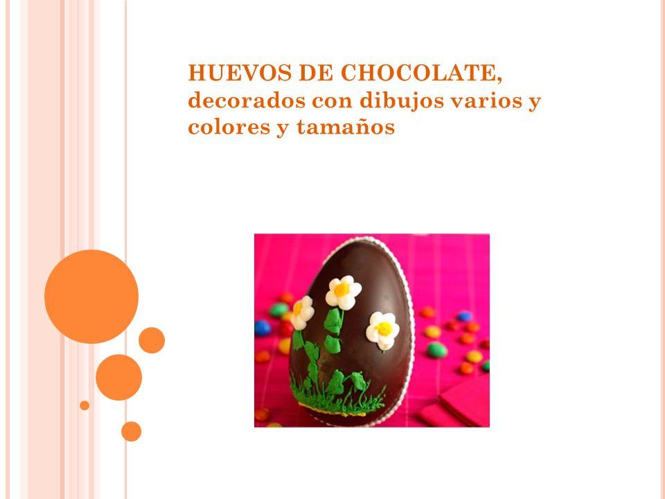 HUEVOS DE CHOCOLATE, decorados con dibujos varios y colores y tamaños