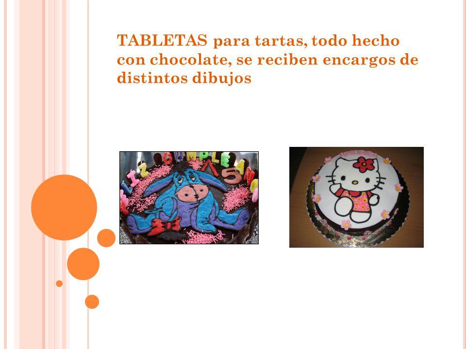 TABLETAS para tartas, todo hecho con chocolate, se reciben encargos de distintos dibujos
