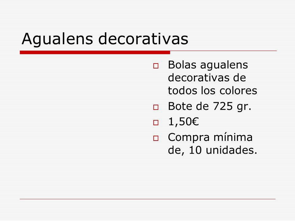 Agualens decorativas Bolas agualens decorativas de todos los colores Bote de 725 gr. 1,50 Compra mínima de, 10 unidades.