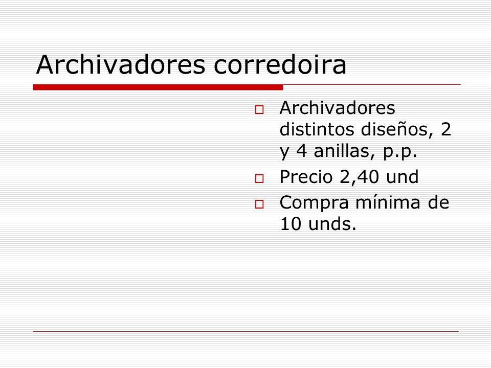 Archivadores corredoira Archivadores distintos diseños, 2 y 4 anillas, p.p. Precio 2,40 und Compra mínima de 10 unds.
