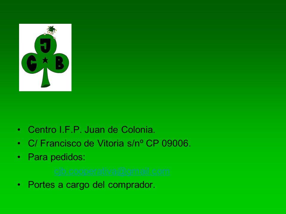 Centro I.F.P. Juan de Colonia. C/ Francisco de Vitoria s/nº CP 09006. Para pedidos: cjb.cooperativa@gmail.com Portes a cargo del comprador.