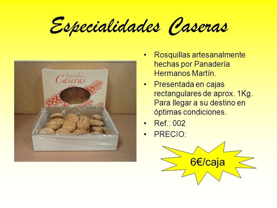 Especialidades Caseras Rosquillas artesanalmente hechas por Panadería Hermanos Martín. Presentada en cajas rectangulares de aprox. 1Kg. Para llegar a