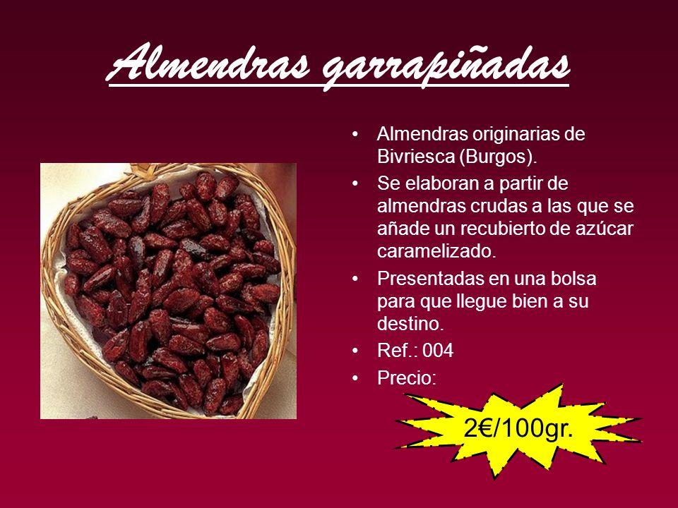Almendras garrapiñadas Almendras originarias de Bivriesca (Burgos). Se elaboran a partir de almendras crudas a las que se añade un recubierto de azúca