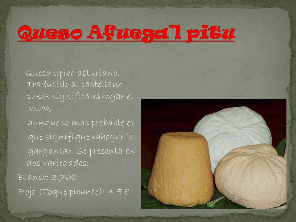 Queso típico asturiano. Traducido al castellano puede significa «ahogar el pollo», aunque lo más probable es que signifique «ahogar la garganta». Se p