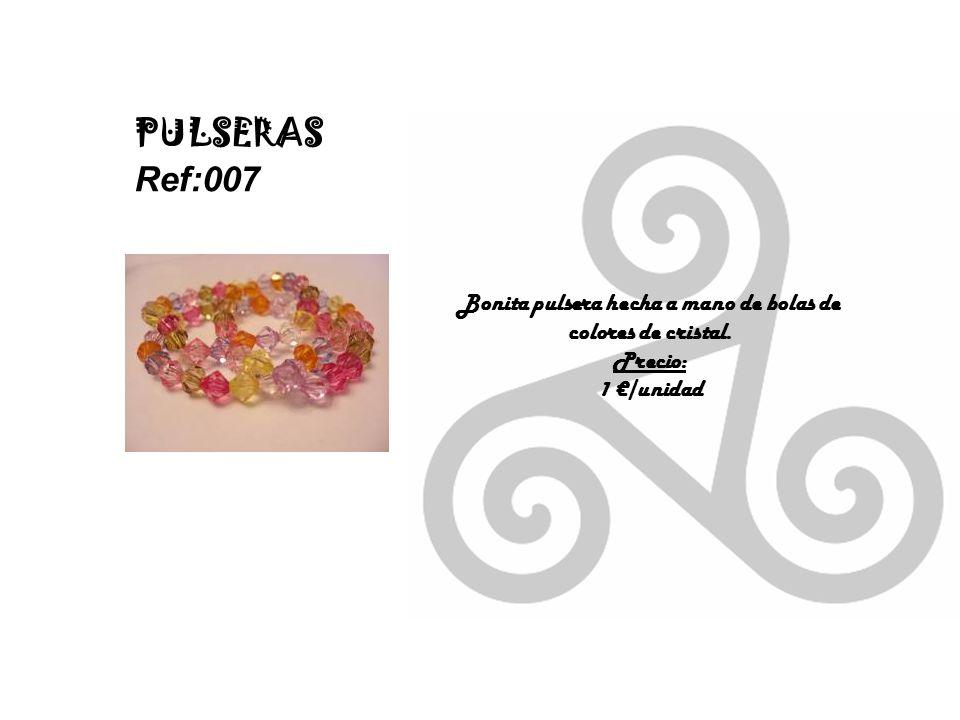 PULSERAS Ref:007 Bonita pulsera hecha a mano de bolas de colores de cristal. Precio: 1 /unidad