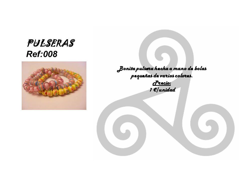 PULSERAS Ref:008 Bonita pulsera hecha a mano de bolas pequeñas de varios colores. Precio: 1 /unidad