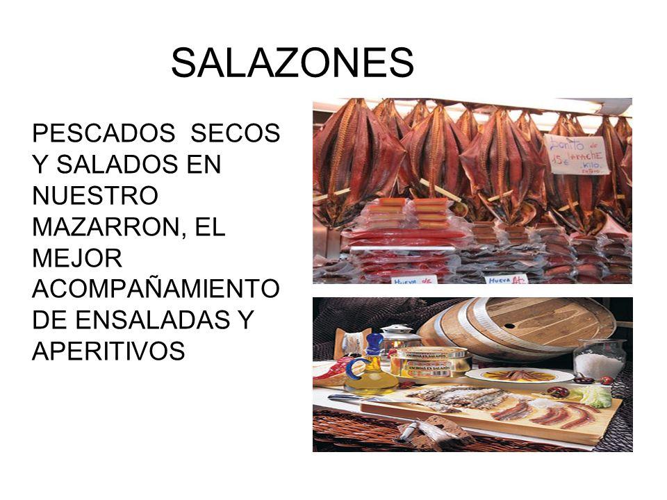 SALAZONES PESCADOS SECOS Y SALADOS EN NUESTRO MAZARRON, EL MEJOR ACOMPAÑAMIENTO DE ENSALADAS Y APERITIVOS