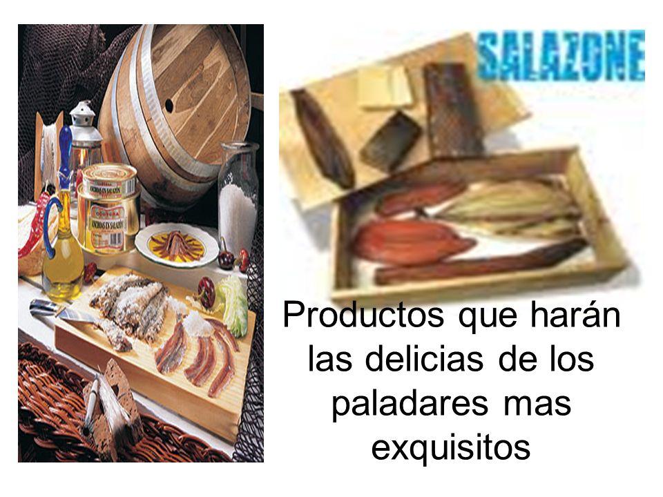 Productos que harán las delicias de los paladares mas exquisitos