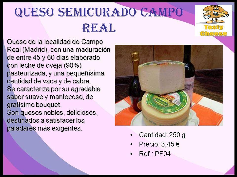 Queso semicurado Campo real Cantidad: 250 g Precio: 3,45 Ref.: PF04 Queso de la localidad de Campo Real (Madrid), con una maduración de entre 45 y 60 días elaborado con leche de oveja (90%) pasteurizada, y una pequeñísima cantidad de vaca y de cabra.