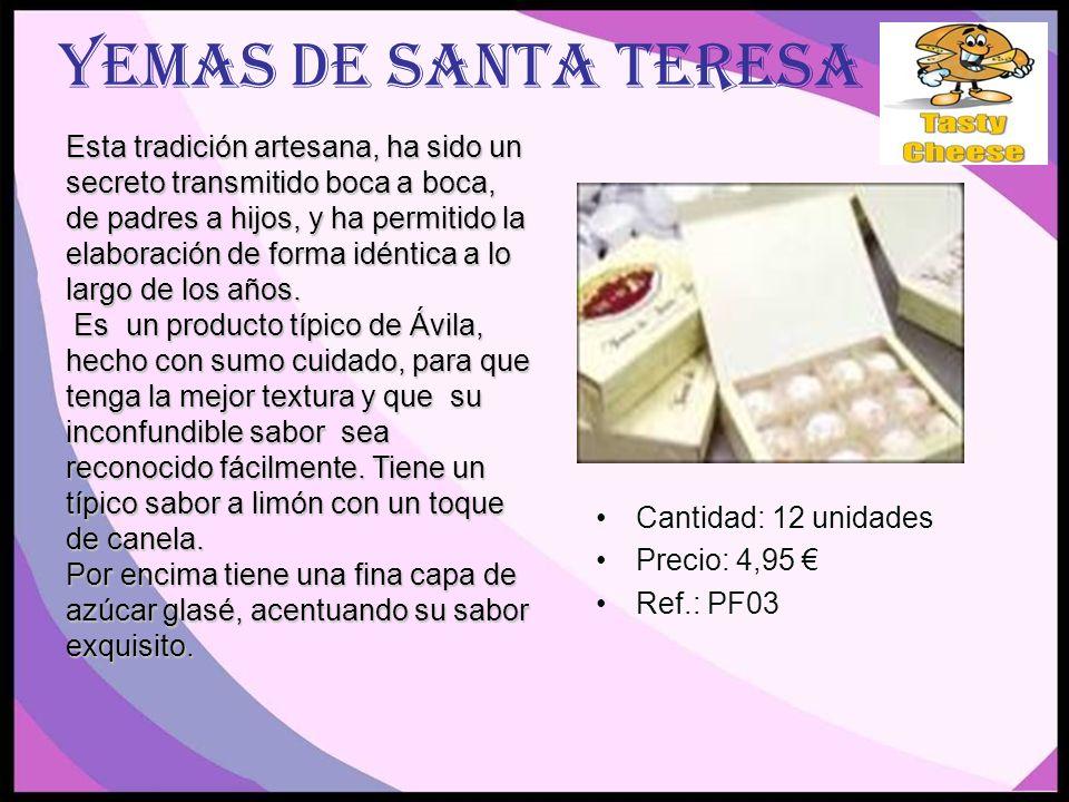 Yemas de Santa Teresa Cantidad: 12 unidades Precio: 4,95 Ref.: PF03 Esta tradición artesana, ha sido un secreto transmitido boca a boca, de padres a hijos, y ha permitido la elaboración de forma idéntica a lo largo de los años.