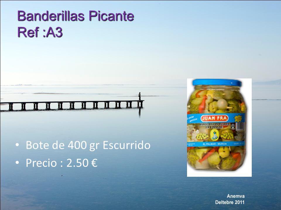 Bote de 400 gr Escurrido Precio : 2.50 Banderillas Picante Ref :A3