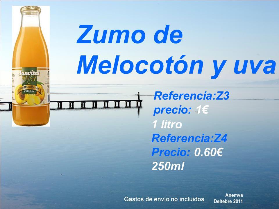 Zumo de Melocotón y uva Referencia:Z3 precio: 1 1 litro Referencia:Z4 Precio: 0.60 250ml Gastos de envío no incluidos