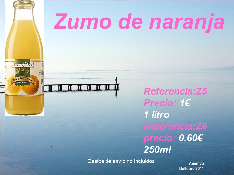 Zumo de naranja Referencia:Z5 Precio: 1 1 litro Referencia:Z6 precio: 0.60 250ml Gastos de envío no incluidos