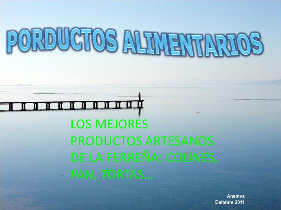 LOS MEJORES PRODUCTOS ARTESANOS DE LA FERREÑA: COLINES, PAN, TORTAS…