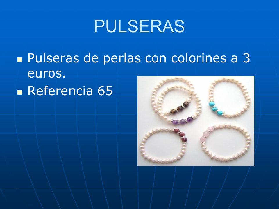 PULSERAS Pulseras de perlas con colorines a 3 euros. Referencia 65