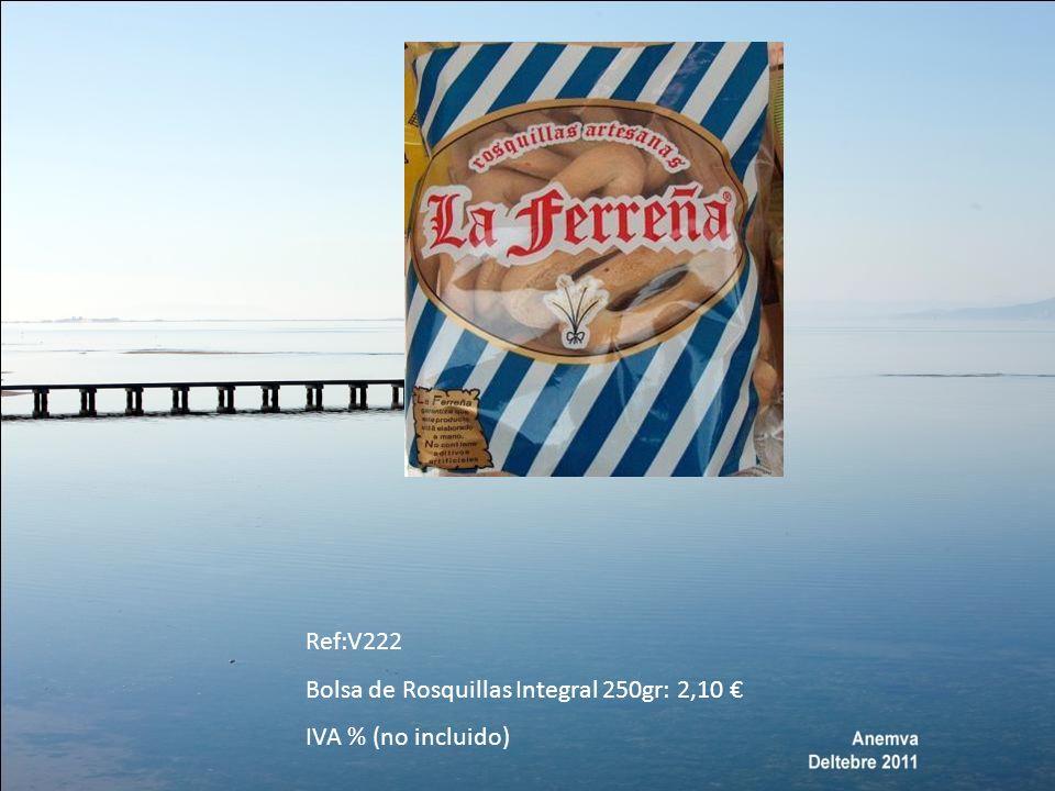 Ref:V222 Bolsa de Rosquillas Integral 250gr: 2,10 IVA % (no incluido)