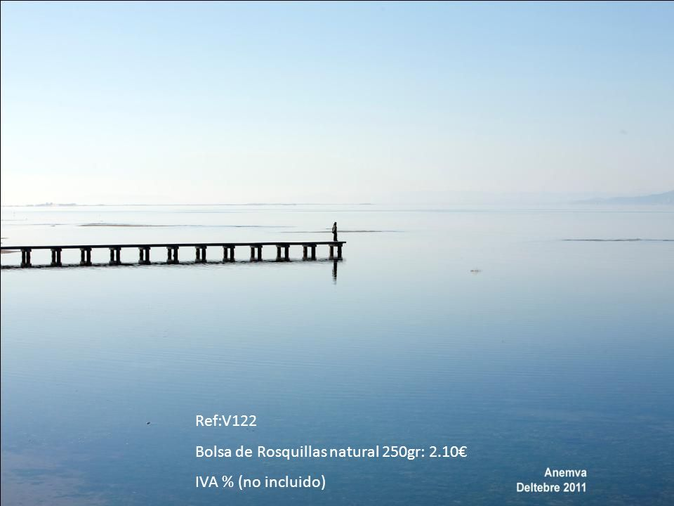 Ref:V122 Bolsa de Rosquillas natural 250gr: 2.10 IVA % (no incluido)