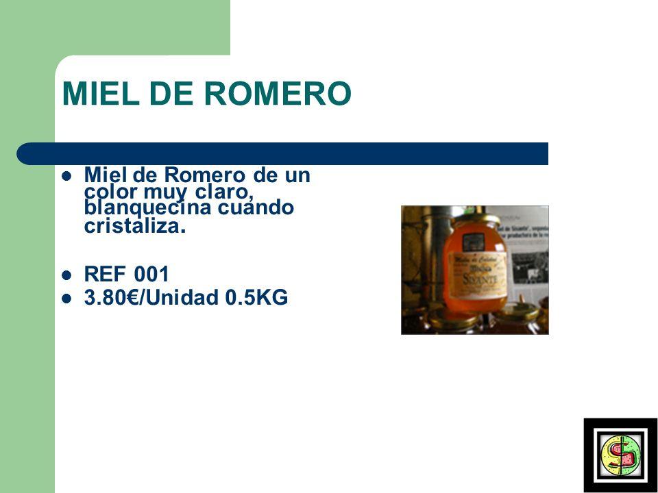 MIEL DE ROMERO Miel de Romero de un color muy claro, blanquecina cuando cristaliza.
