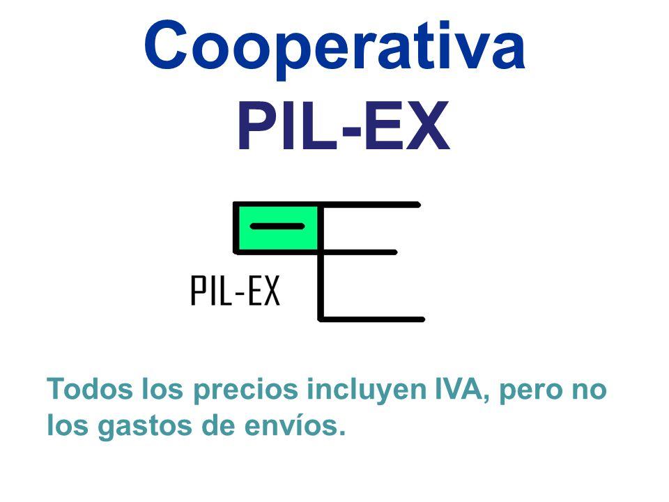 Cooperativa PIL-EX Todos los precios incluyen IVA, pero no los gastos de envíos.