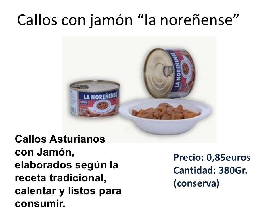 Callos con jamón la noreñense Callos Asturianos con Jamón, elaborados según la receta tradicional, calentar y listos para consumir. Precio: 0,85euros