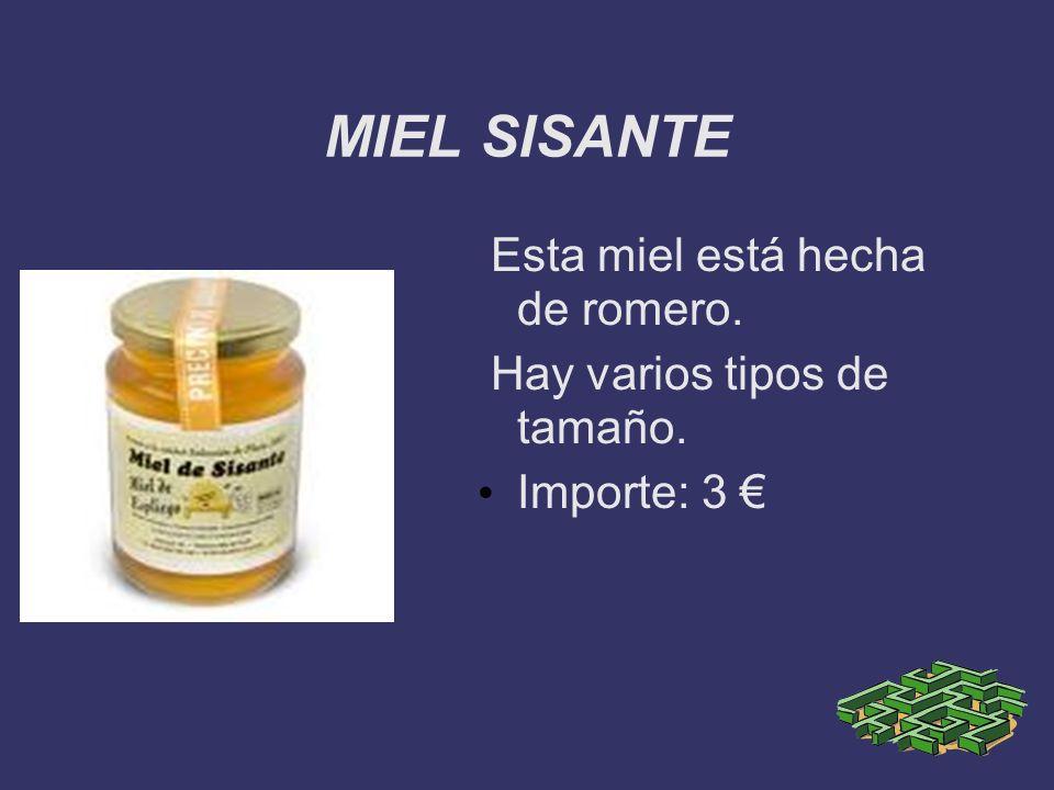 MIEL SISANTE Esta miel está hecha de romero. Hay varios tipos de tamaño. Importe: 3