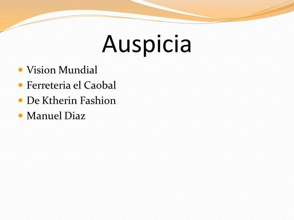 Auspicia Vision Mundial Ferreteria el Caobal De Ktherin Fashion Manuel Diaz