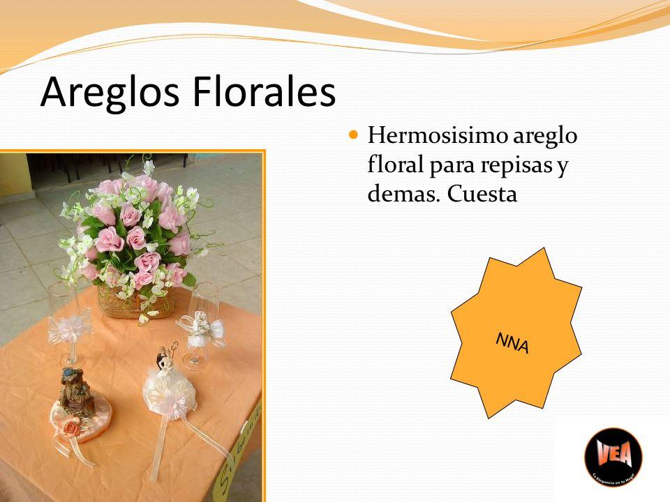 Areglos Florales Hermosisimo areglo floral para repisas y demas. Cuesta NNA