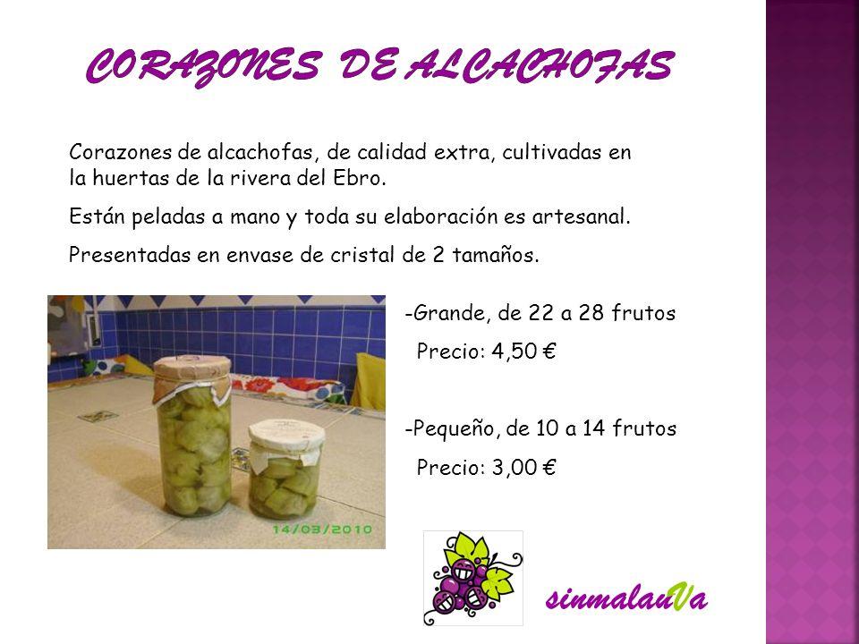 Corazones de alcachofas, de calidad extra, cultivadas en la huertas de la rivera del Ebro. Están peladas a mano y toda su elaboración es artesanal. Pr