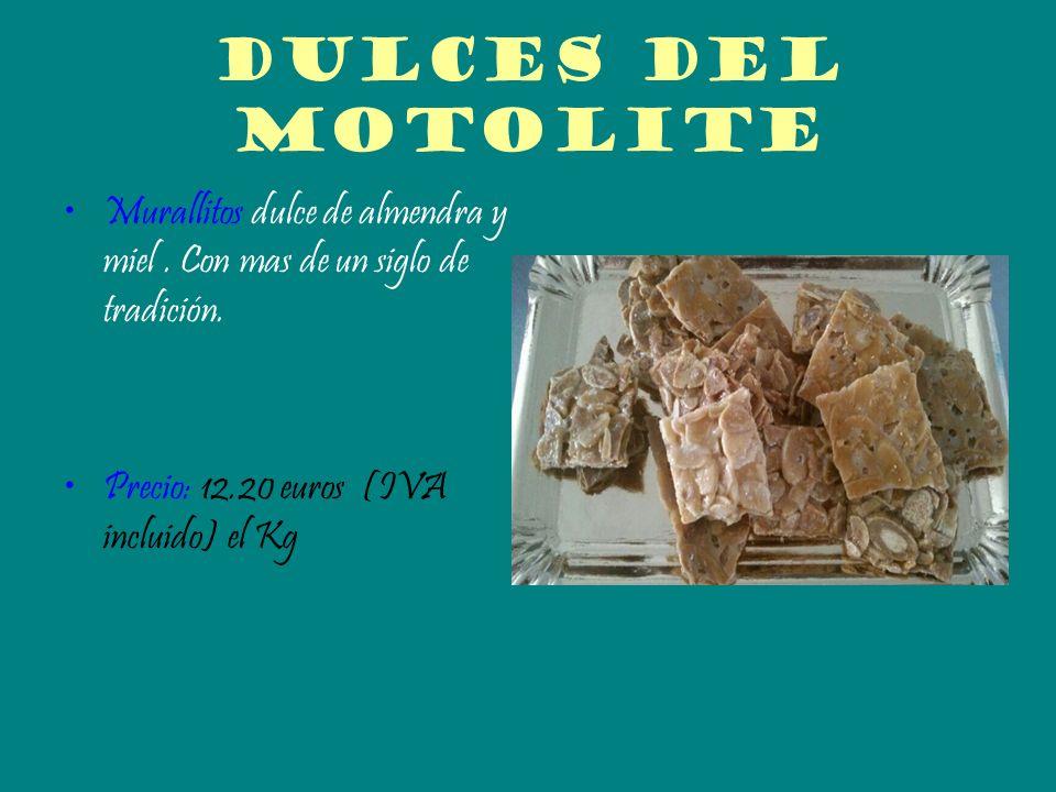 Dulces del motolite Murallitos dulce de almendra y miel. Con mas de un siglo de tradición. Precio: 12.20 euros (IVA incluido) el Kg