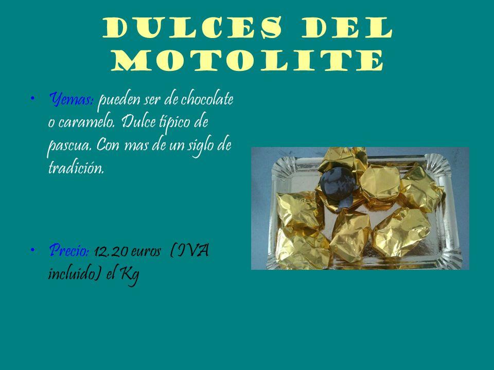 Dulces del motolite Yemas: pueden ser de chocolate o caramelo. Dulce típico de pascua. Con mas de un siglo de tradición. Precio: 12.20 euros (IVA incl