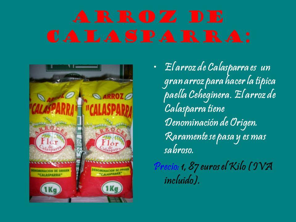 Arroz de Calasparra: El arroz de Calasparra es un gran arroz para hacer la típica paella Ceheginera. El arroz de Calasparra tiene Denominación de Orig